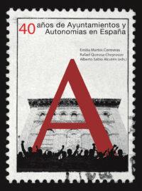 40 años de Ayuntamientos y Autonomías en España